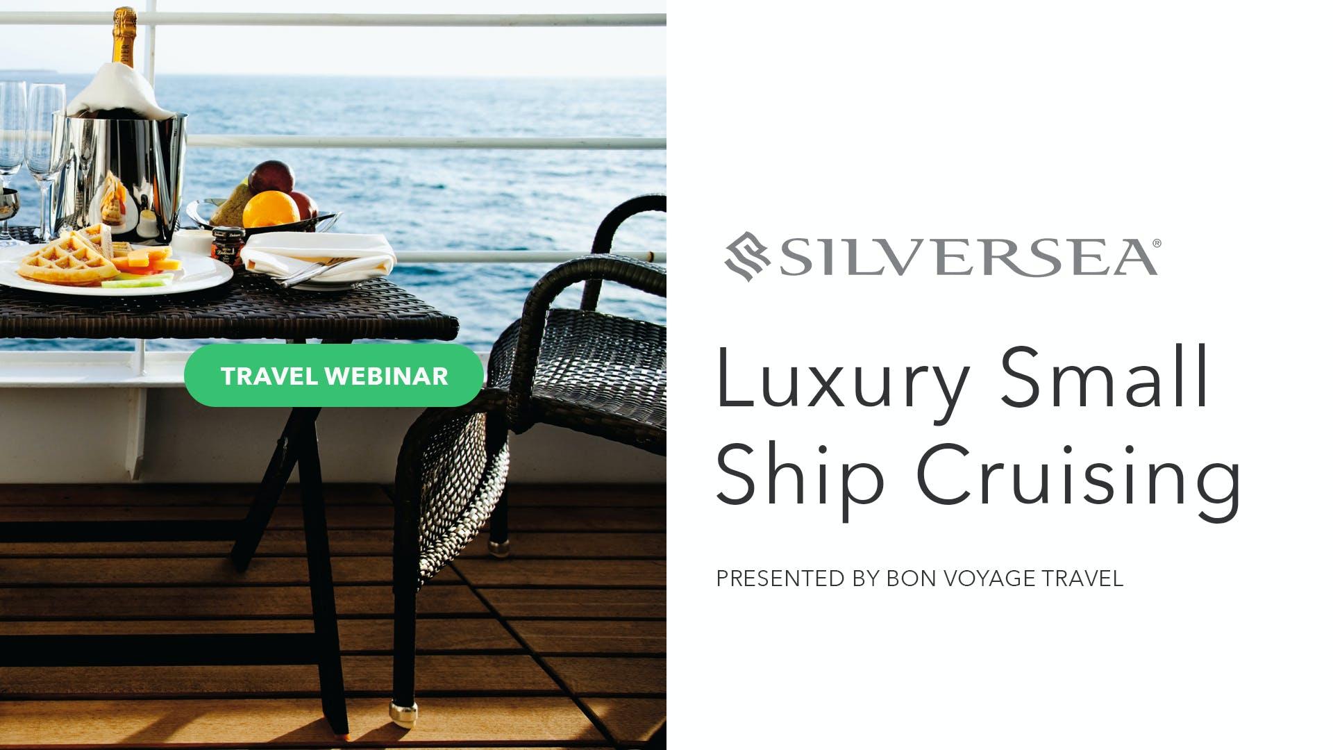Luxury Small Ship Cruising with Silversea