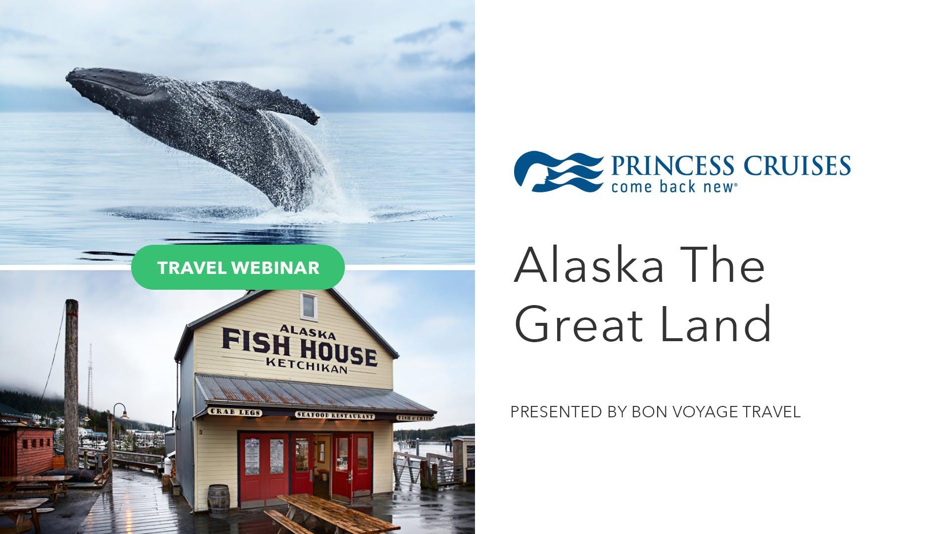 Alaska The Great Land with Princess Cruises